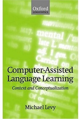Book Computer-Assisted Language Learning: Context and Conceptualization by Michael Levy