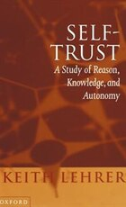 Self-Trust: A Study of Reason, Knowledge, and Autonomy