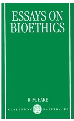 Book Essays on Bioethics by Hare, R. M.
