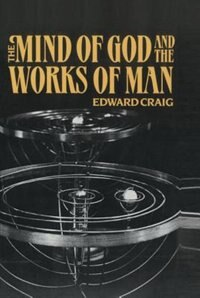 Book The Mind of God and the Works of Man by Edward Craig