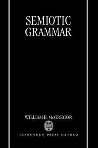 Book Semiotic Grammar by William B. McGregor
