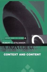 Context and Content: Essays on Intentionality in Speech and Thought