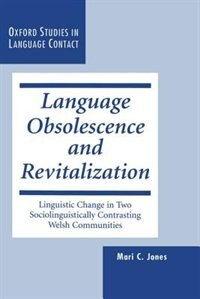 Book Language Obsolescence and Revitalization: Linguistic Change in Two Sociolinguistically Contrasting… by Mari C. Jones