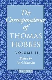 Book The Correspondence: Volume II: 1660-1679 by Thomas Hobbes