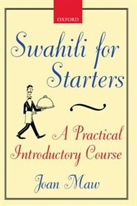 Book Swahili for Starters: A Practical Introductory Course by Joan Maw