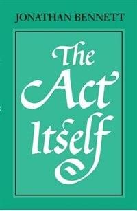 Book The Act Itself by Jonathan Bennett