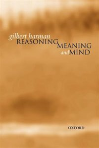 Book Reasoning, Meaning, and Mind by Gilbert Harman