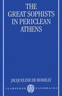 Book The Great Sophists in Periclean Athens by Jacqueline de Romilly