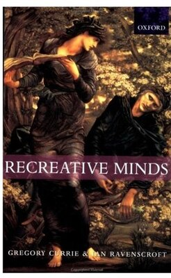 Book Recreative Minds: Imagination in Philosophy and Psychology by Gregory Currie