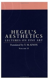 Aesthetics: Lectures on Fine Art Volume 2