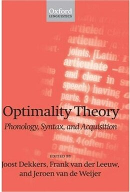 Book Optimality Theory: Phonology, Syntax, and Acquisition by Joost Dekkers
