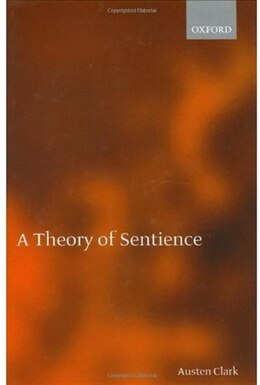 Book A Theory of Sentience by Austen Clark
