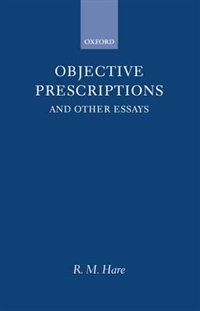 Book Objective Prescriptions: And Other Essays by Hare, R. M.