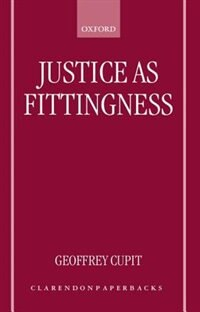Book Justice as Fittingness by Geoffrey Cupit