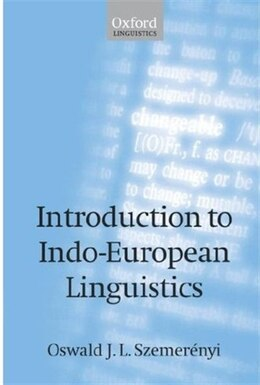 Book Introduction to Indo-European Linguistics: Translated from Einfuhrung in die vergleichende… by Oswald J. L. Szemerenyi