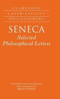 Book Seneca: Selected Philosophical Letters: Translated with introduction and commentary by Brad Inwood