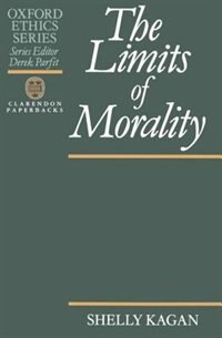 Book The Limits of Morality by Shelly Kagan
