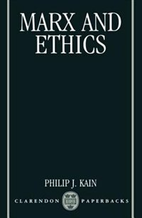 Book Marx and Ethics by Philip J. Kain