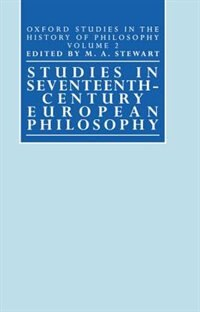 Book Studies in Seventeenth-Century European Philosophy by M. A. Stewart
