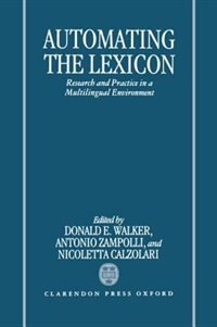 Book Automating the Lexicon: Research and Practice in a Multilingual Environment by Donald E. Walker