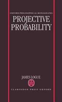Book Projective Probability by James Logue