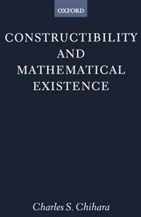 Book Constructibility and Mathematical Existence by Charles S. Chihara