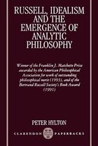 Russell, Idealism, and the Emergence of Analytic Philosophy: Russell Idealism & The Emergen