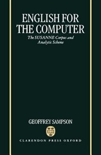 Book English for the Computer: The SUSANNE Corpus and Analytic Scheme by Geoffrey Sampson
