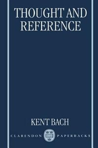 Book Thought and Reference by Kent Bach