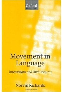 Movement in Language: Interactions and Architectures