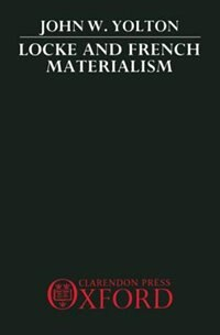 Book Locke and French Materialism by John W. Yolton