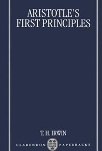Book Aristotles First Principles: Aristotles 1st Principles by Terence Irwin