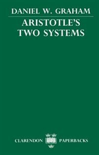 Book Aristotles Two Systems by Daniel W. Graham