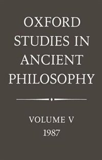 Book Oxford Studies in Ancient Philosophy: Volume V: 1987 by Julia Annas