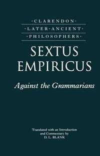Book Sextus Empiricus: Against the Grammarians (Adversus Mathematicos I) by D. L. Blank