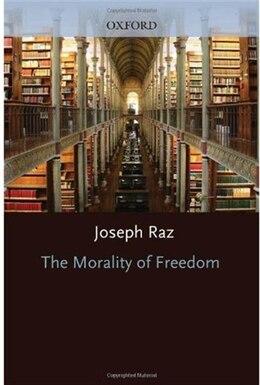 Book The Morality of Freedom by Joseph Raz