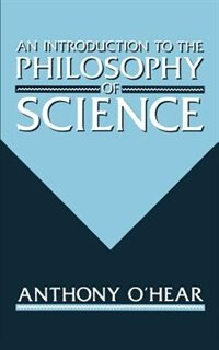 Book An Introduction to the Philosophy of Science by Anthony Ohear