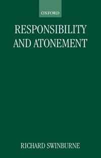 Book Responsibility and Atonement by Richard Swinburne