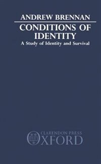 Book Conditions of Identity: A Study in Identity and Survival by Andrew Brennan