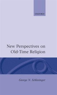 Book New Perspectives on Old-Time Religion by George N. Schlesinger