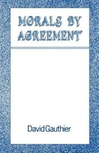 Book Morals by Agreement by David Gauthier