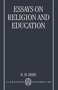 Book Essays on Religion and Education by Hare, R. M.