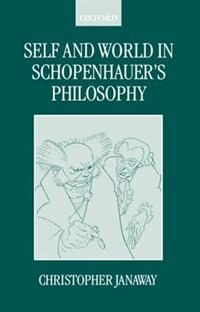 Book Self and World in Schopenhauers Philosophy by Christopher Janaway