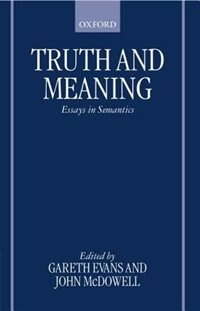 Book Truth and Meaning: Essays in Semantics by Gareth Evans