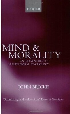 Book Mind and Morality: An Examination of Humes Moral Psychology by John Bricke