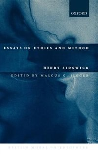Book Essays on Ethics and Method by Henry Sidgwick