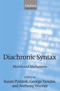 Book Diachronic Syntax: Models and Mechanisms by Susan Pintzuk