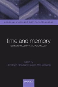 Book Time and Memory: Issues in Philosophy and Psychology by Christoph Hoerl