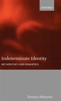 Book Indeterminate Identity: Metaphysics and Semantics by Terence Parsons