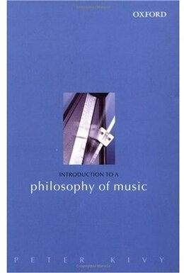 Book Introduction to a Philosophy of Music by Peter Kivy